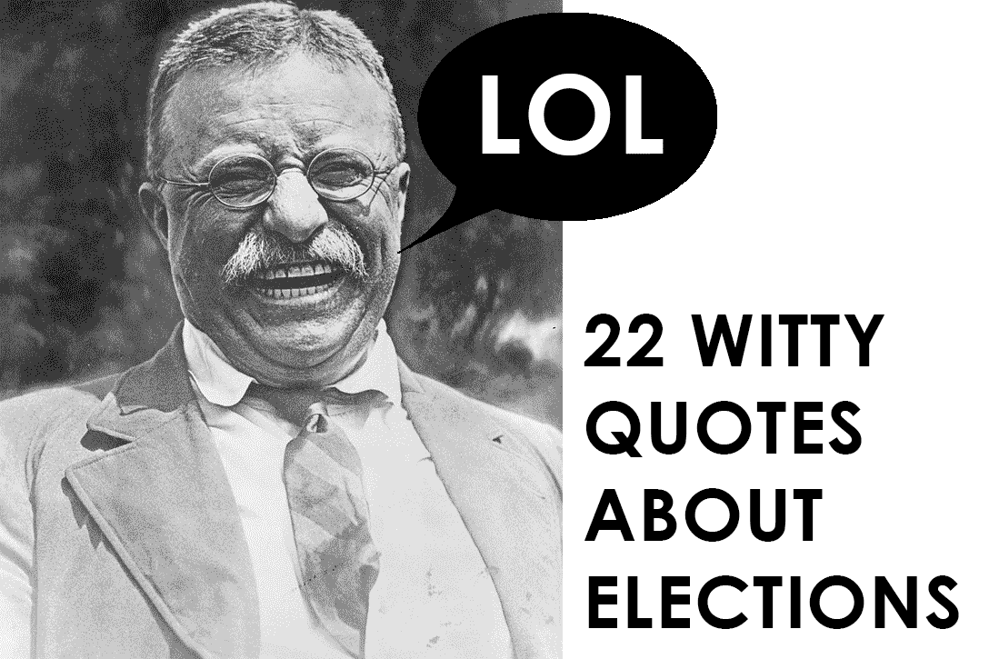 22 Witty Quotes About Elections Whowhatwhy