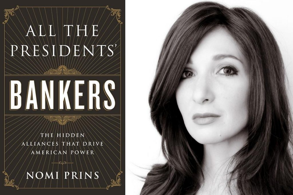 All The Presidents Bankers, Nomi Prins
