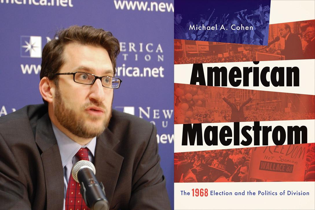 Michael A. Cohen, author of American Maelstrom Photo credit: New America / Flickr (CC BY 2.0) and Oxford University Press