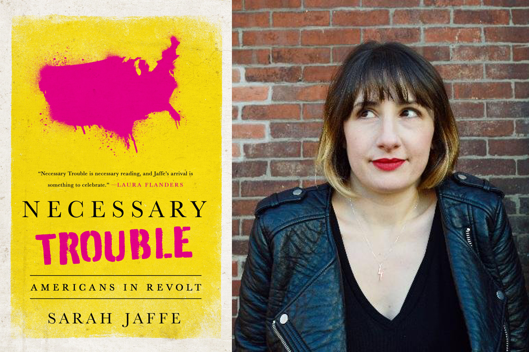 Necessary Trouble: American in Revolt by Sarah JaffePhoto credit: Nation Books and Sarah Jaffe / Twitter