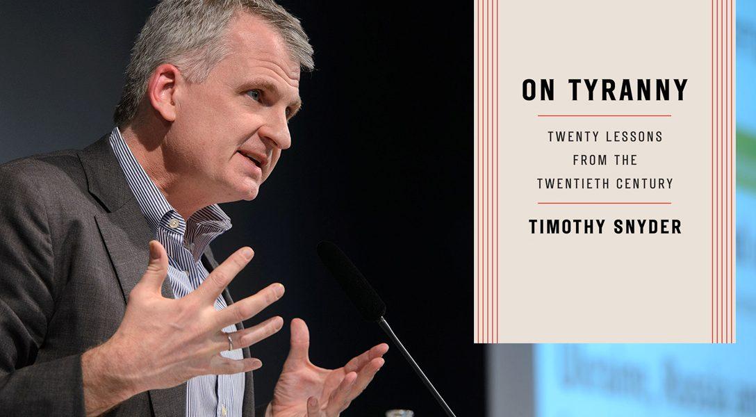 Timothy Snyder, On Tyranny