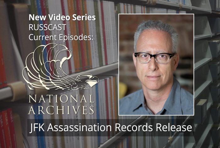 Russcast, Russ Baker, National Archives, JFK