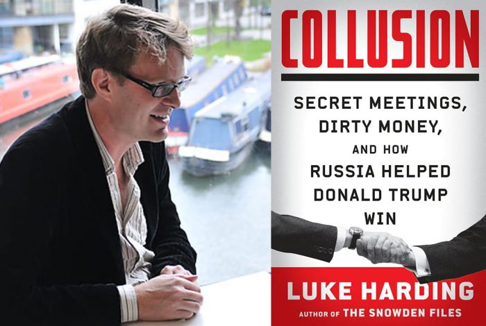 Luke Harding, Collusion: Secret Meetings, Dirty Money, and how Russia Helped Donald Trump Win