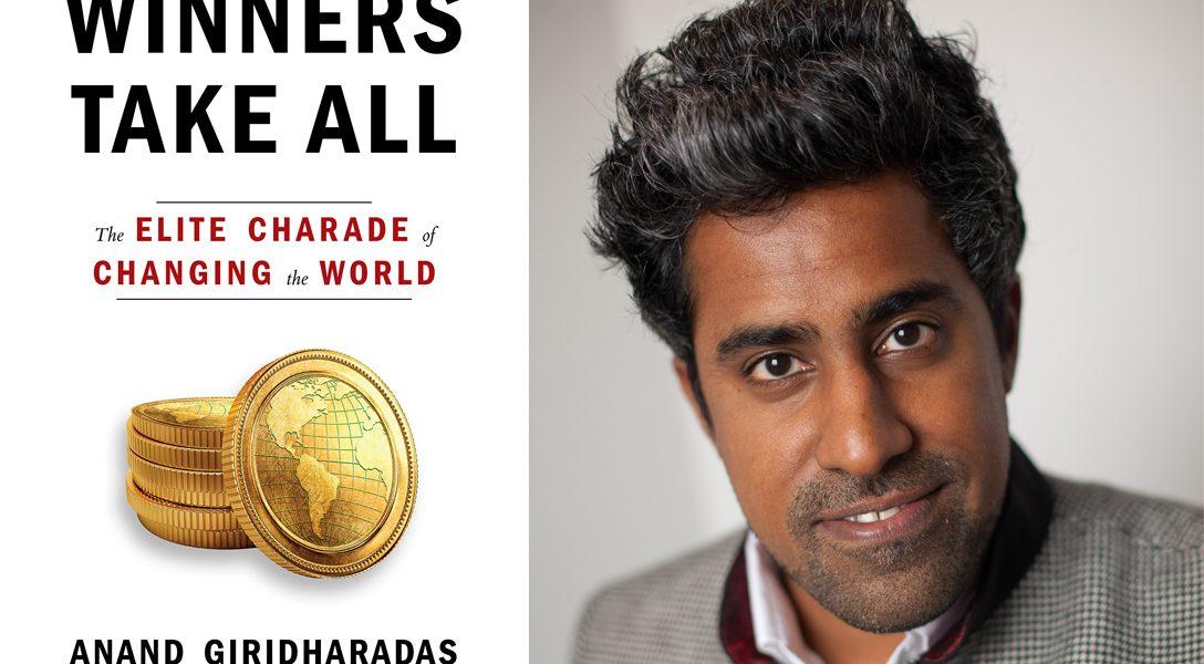 Winners Take All, Anand Giridharadas