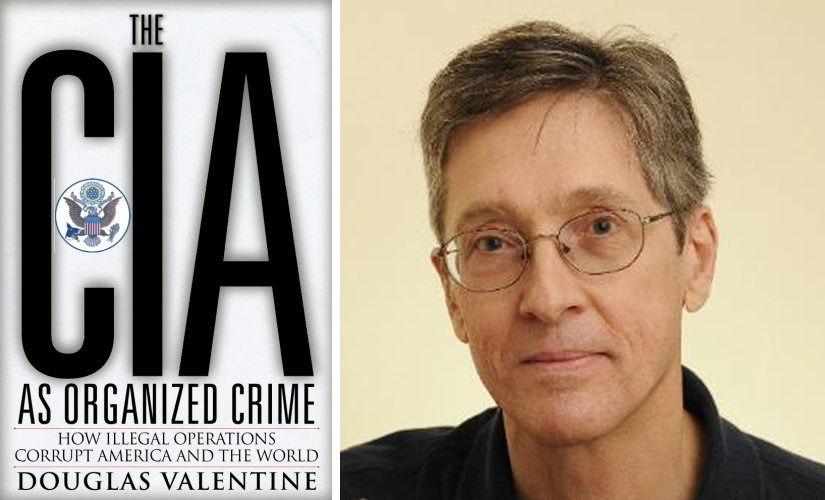 The CIA as Organized Crime, Douglas Valentine