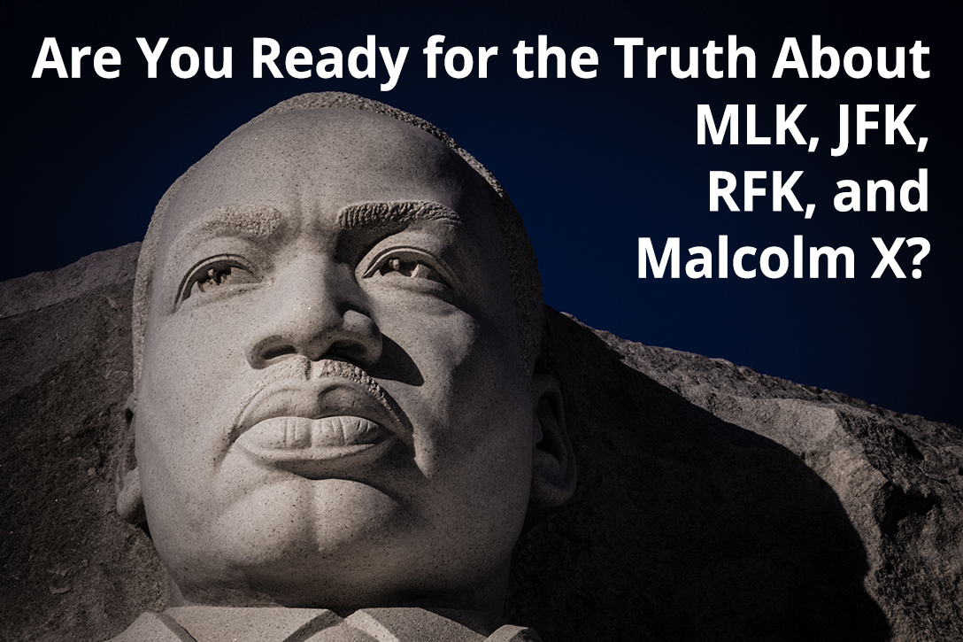 MLK, JFK, RFK, Malcolm X, Assassinations