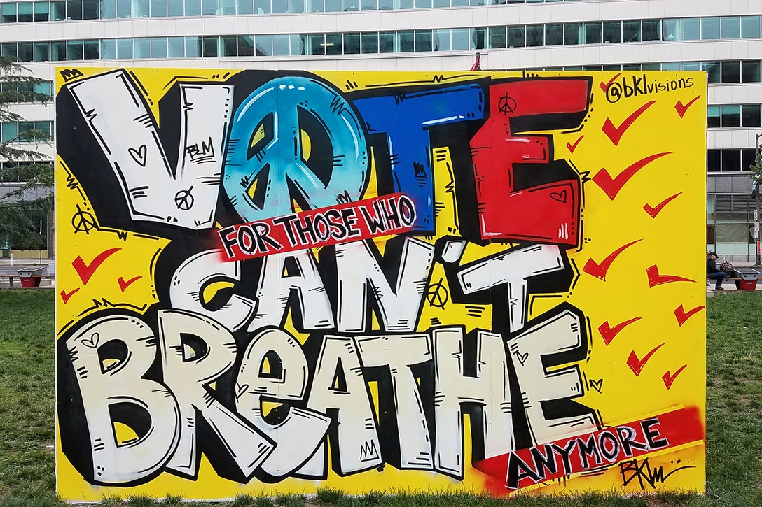 Vote For Those Who Can't Breathe Anymore