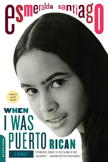 When I Was Puerto Rican: A Memoir by Esmeralda Santiago